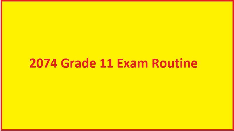 2074 Grade 11 Exam Routine