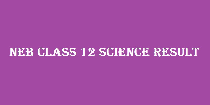 NEB Class 12 Science Result