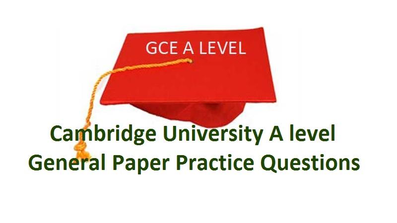 Cambridge University General Paper Practice Questions