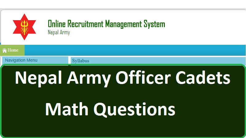 Nepal Army Officer Cadets Math Questions