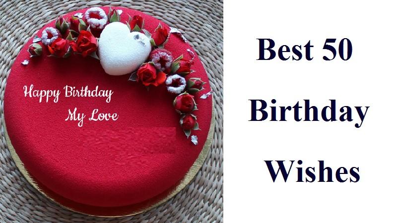 Best 50 Birthday Wishes