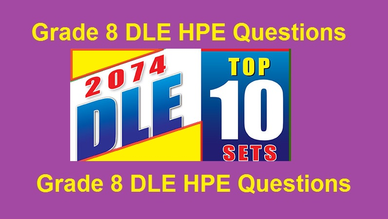 Grade 8 DLE HPE Questions