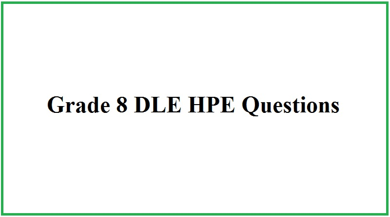 Grade 8 DLE HPE Question