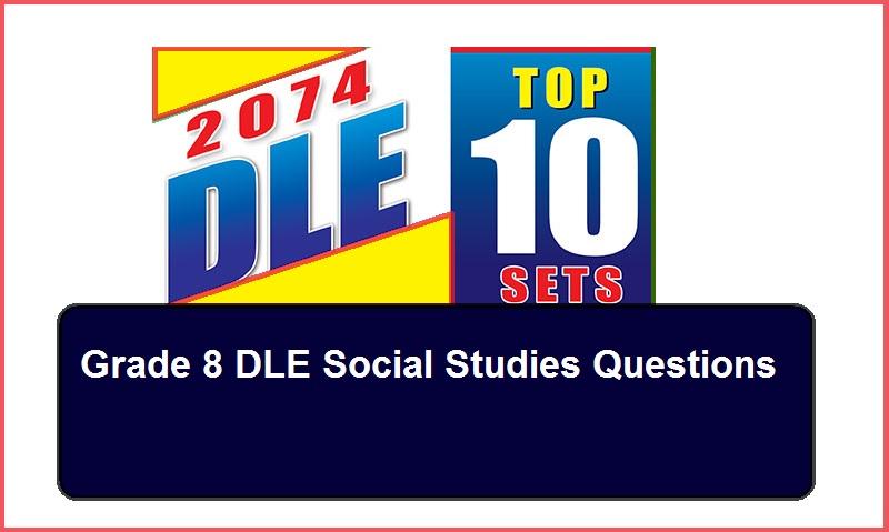 Grade 8 DLE Social Studies Questions