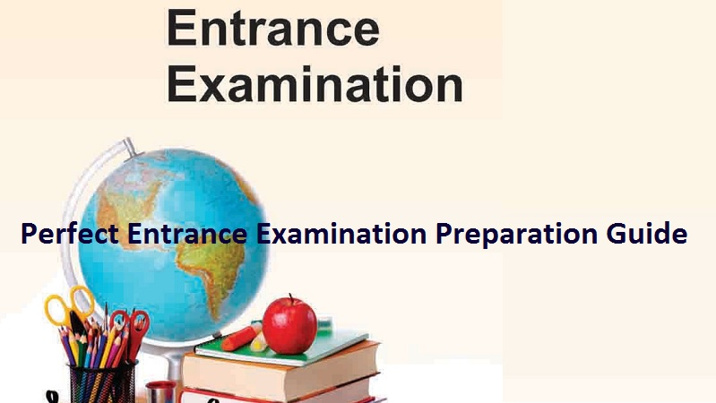 Perfect Entrance Examination Preparation Guide