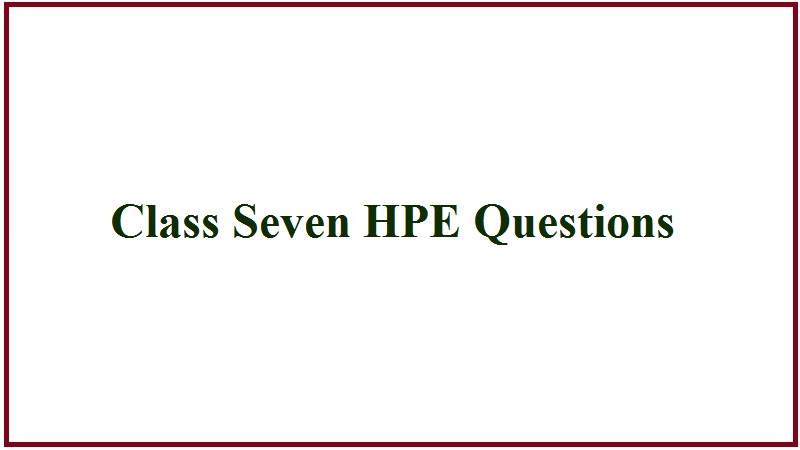 Class Seven HPE Questions