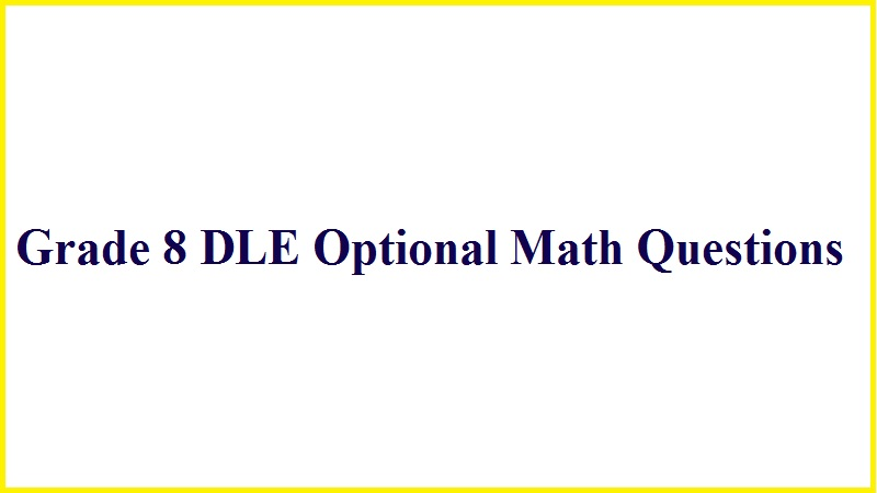 Grade 8 DLE Optional Math Questions
