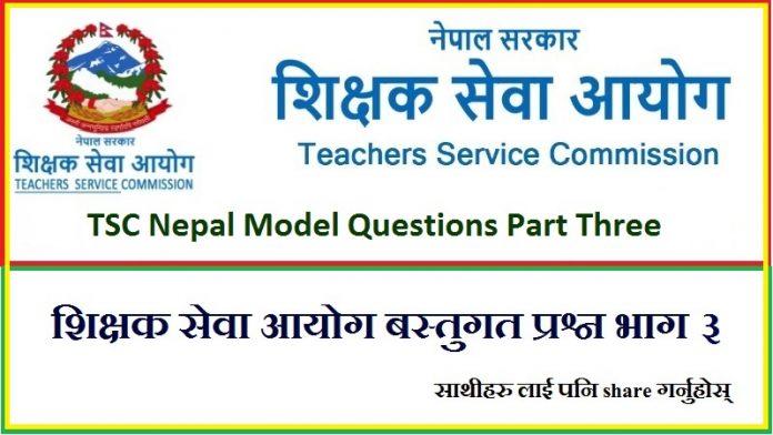 TSC Nepal Model Questions Part Three